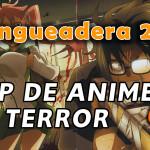 Hangueadera 21: Animes de terror y algo más