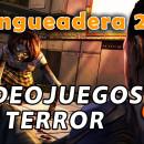 Hangueadera 22: Videojuegos de terror